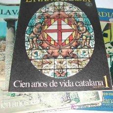 Coleccionismo Periódico La Vanguardia: CIEN AÑOS DE VIDA CATALANA - LA VANGUARDIA 1881- 1981. Lote 4556015