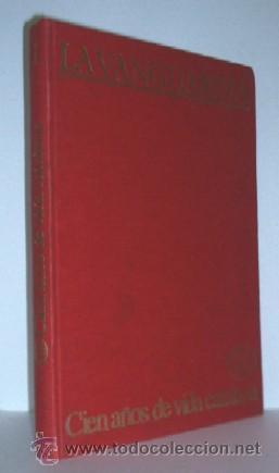 LA VANGUARDIA - CIEN AÑOS DE VIDA CATALANA - 1881/1981 (Coleccionismo - Revistas y Periódicos Modernos (a partir de 1.940) - Periódico La Vanguardia)