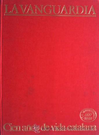 Coleccionismo Periódico La Vanguardia: LA VANGUARDIA - CIEN AÑOS DE VIDA CATALANA - 1881/1981 - Foto 2 - 25984207