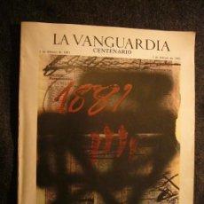 Coleccionismo Periódico La Vanguardia: SUPLEMENTO DE LA VANGUARDIA CONMEMORANDO EL CENTENARIO DE ESTE DIARIO (1881-1981).. Lote 15893265