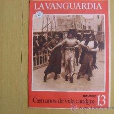 Coleccionismo Periódico La Vanguardia: LA VANGUARDIA,100 AÑOS DE VIDA CATALANA.TENGO VARIOS NUMEROS,VER RELACION.. Lote 20388210