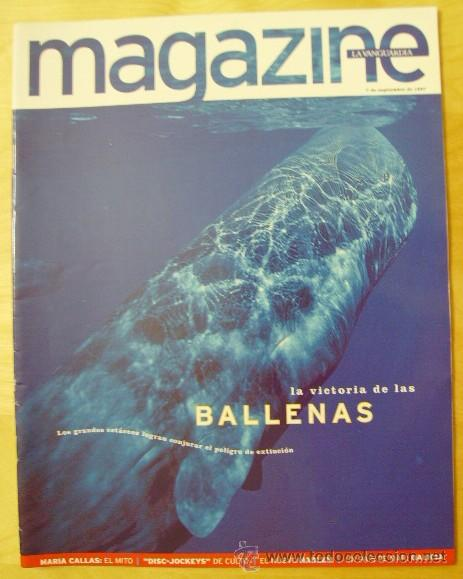 MAGAZINE DE LA VANGUARDIA. 7 SEPTIEMBRE 1997. LA VICTORIA DE LAS BALLENAS. MARIA CALLAS (Coleccionismo - Revistas y Periódicos Modernos (a partir de 1.940) - Periódico La Vanguardia)