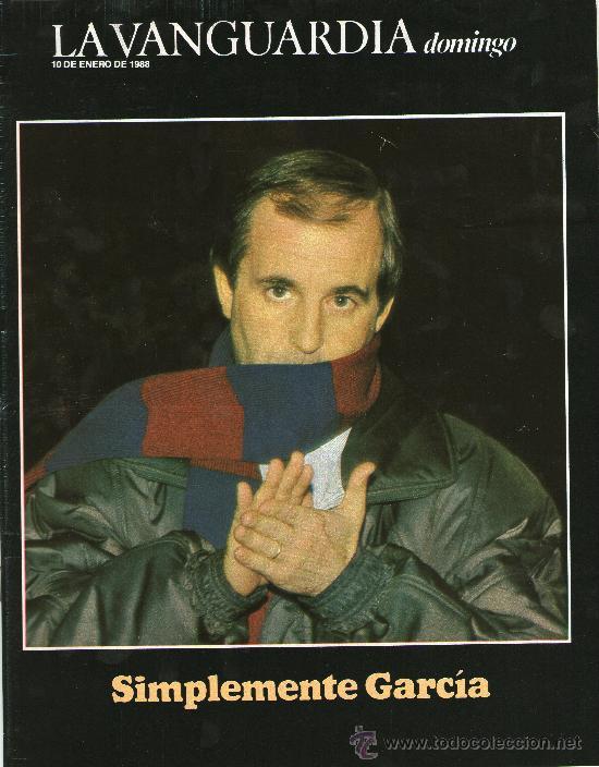 REVISTA LA VANGUARDIA, DOMINGO- SIMPLEMENTE GARCÍA- 10 ENERO DE 1988 (Coleccionismo - Revistas y Periódicos Modernos (a partir de 1.940) - Periódico La Vanguardia)