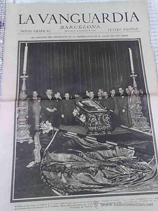 EL CADAVER DEL PRESIDENTE DE LA GENERALIDAD... [ F. MACIA ]. LA VANGUARDIA 27 DICIEMBRE 1933. 4 PAG. (Coleccionismo - Revistas y Periódicos Modernos (a partir de 1.940) - Periódico La Vanguardia)