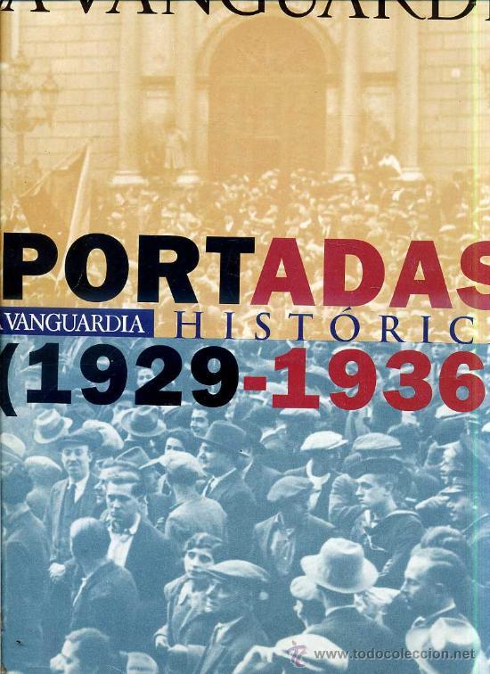 LA VANGUARDIA 50 PORTADAS HISTÓRICAS 1929-1936 (FACSÍMIL) (Coleccionismo - Revistas y Periódicos Modernos (a partir de 1.940) - Periódico La Vanguardia)