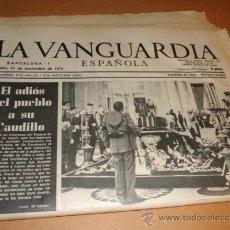 Coleccionismo Periódico La Vanguardia: LA VANGUARDIA ESPAÑOLA : EL ADIOS DEL PUEBLO A SU CAUDILLO (MUERTE DE FRANCO). Lote 31528750