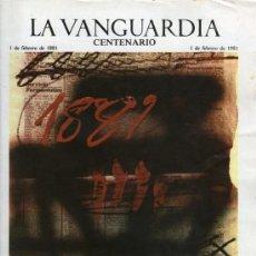 Coleccionismo Periódico La Vanguardia: LA VANGUARDIA - ESPECIAL CENTENARIO (1881-1981) CIEN AÑOS DE PERIODISMO. Lote 34586957