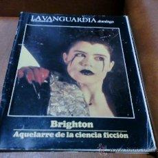 Coleccionismo Periódico La Vanguardia: REV.11/1987 LA VANGUARDIA- BRIGHTON GRAN RPTJE ANALIA GADÉ, M. VERDÚ,AMPARO MUÑOZ-FOTOS-. Lote 34701020