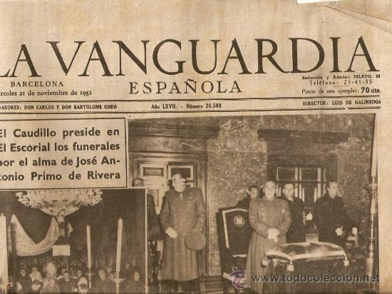 LA VANGUARDIA AÑO 1951.EL ESCORIAL FUNERALES JOSE ANTONIO PRIMO DE RIVERA.EL CAUDILLO.FRANCO.BARCELO (Coleccionismo - Revistas y Periódicos Modernos (a partir de 1.940) - Periódico La Vanguardia)