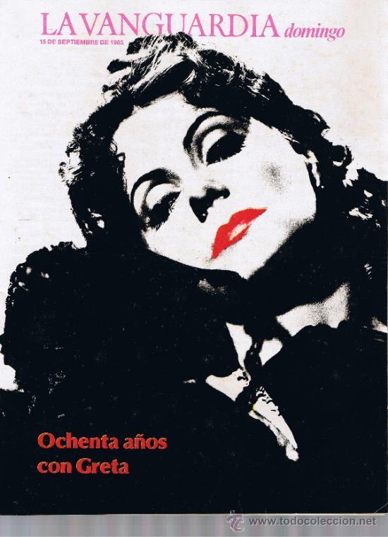 SUPLEMENTO LA VANGUARDIA - SEPTIEMBRE 1985 - OCHENTA AÑOS CON GRETA (Coleccionismo - Revistas y Periódicos Modernos (a partir de 1.940) - Periódico La Vanguardia)