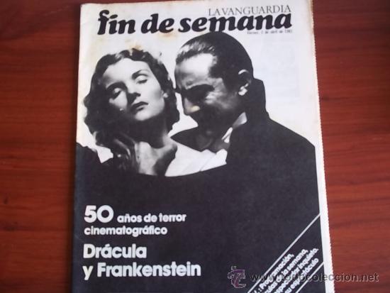 REV. - LA VANGUARDIA - FIN DE SEMANA - 3 DE ABRIL DE 1981 / DRACULA Y FRANKENSTEIN (Coleccionismo - Revistas y Periódicos Modernos (a partir de 1.940) - Periódico La Vanguardia)