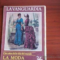 Coleccionismo Periódico La Vanguardia: REV. - LA VANGUARDIA - CIEN AÑOS DE VIDA DEL MUNDO - AÑO 1981 - FASC. Nº 36 / LA MODA. Lote 38473312