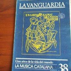 Coleccionismo Periódico La Vanguardia: LA VANGUARDIA - REV.- 1981 - CIEN AÑOS DE VIDA EN EL MUNDO - FASCICULO Nº 38. Lote 38477886