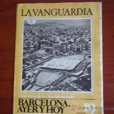 Coleccionismo Periódico La Vanguardia: LA VANGUARDIA - REV.- 1981 - CIEN AÑOS DE VIDA EN EL MUNDO - FASC.Nº 19 - BARCELONA HAYER Y HOY. Lote 38478084