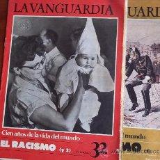 Coleccionismo Periódico La Vanguardia: LA VANGUARDIA - REV.- 1981 - CIEN AÑOS DE VIDA EN EL MUNDO - 2 FASC. Nº 31 Y 32 - EL RACISMO. Lote 38478186