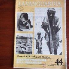 Coleccionismo Periódico La Vanguardia: LA VANGUARDIA - REV.- 1981 - CIEN AÑOS DE VIDA EN EL MUNDO - FASC. Nº 44 - DESAFIOS DE LA HUMANIDAD. Lote 38478464