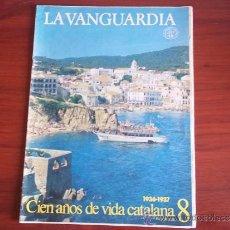 Coleccionismo Periódico La Vanguardia: LA VANGUARDIA - REV.- 1981 - CIEN AÑOS DE VIDA CATALANA ( 1936 - 1937 ) FASC. Nº 8. Lote 38496658