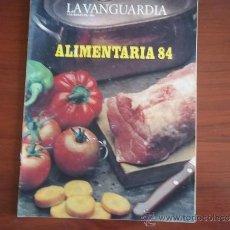 Coleccionismo Periódico La Vanguardia: LA VANGUARDIA - 7 DE MARZO DE 1984 / REV. ESPECIAL ALIMENTARIA 84. Lote 38530231