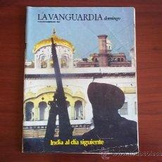 Coleccionismo Periódico La Vanguardia: LA VANGUARDIA - 16 DE DICIEMBRE DE 1984 / REV DOMINGO - INDIA AL DIA SIGUIENTE. Lote 38531376