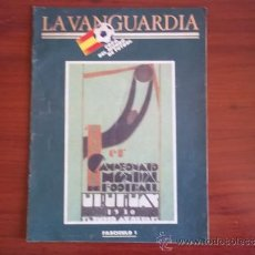 Coleccionismo Periódico La Vanguardia: LA VANGUARDIA - REV. COPA DEL MUNDO DE FUTBOL 1982 ( FASC. 1 ) PRIMER CAMPEONATO URUGUAY 1930. Lote 38548105