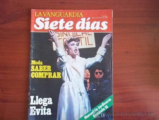 LA VANGUARDIA - REV.- SIETE DIAS - 28 DE NOVIEMBRE DE 1982 / LLEGA EVITA (Coleccionismo - Revistas y Periódicos Modernos (a partir de 1.940) - Periódico La Vanguardia)