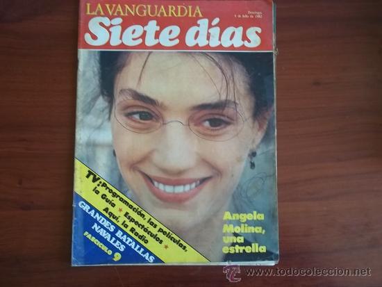 LA VANGUARDIA - REV. - SIETE DIAS - 4 DE JULIO DE 1982 - ANGELA MOLINA, UNA ESTRELLA (Coleccionismo - Revistas y Periódicos Modernos (a partir de 1.940) - Periódico La Vanguardia)