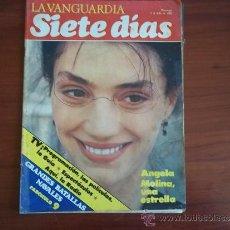 Coleccionismo Periódico La Vanguardia: LA VANGUARDIA - REV. - SIETE DIAS - 4 DE JULIO DE 1982 - ANGELA MOLINA, UNA ESTRELLA. Lote 38564169