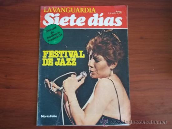 LA VANGUARDIA - SIETE DIAS - 31 DE OCTUBRE DE 1982 - NURIA FELIU (Coleccionismo - Revistas y Periódicos Modernos (a partir de 1.940) - Periódico La Vanguardia)