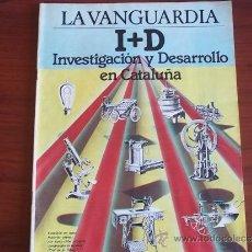 Coleccionismo Periódico La Vanguardia: LA VANGUARDIA - ESPECIAL - AÑO 1983 / I NVESTIGACION Y DESARROLLO EN CATALUÑA. Lote 38574251