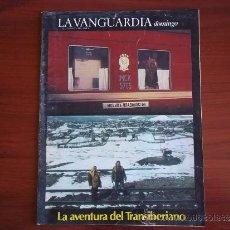 Coleccionismo Periódico La Vanguardia: LA VANGUARDIA - REV DOMINGO - 13 DE MARZO DE 1983 / LA AVENTURA DEL TRANSIBERIANO. Lote 38575241