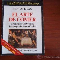 Coleccionismo Periódico La Vanguardia: REVISTA DOMINGO ( LA VANGUARDIA )- 10 DE ABRIL DE 1983 / NESTOR LUJAN - EL ARTE DE COMER. Lote 38578986