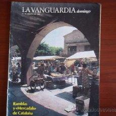 Coleccionismo Periódico La Vanguardia: LA VANGUARDIA - REV DOMINGO - 21 DE AGOSTO DE 1983 / RAMBLAS Y MERCADALS DE CATALUÑA. Lote 38579237