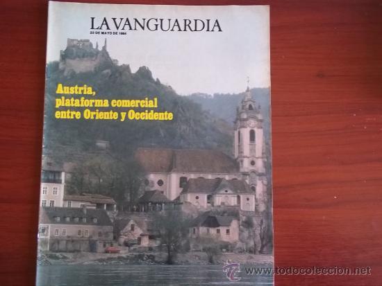 LA VANGUARDIA - REV ESPECIAL - 23 DE MAYO DE 1984 / AUSTRIA, PLATAFORMA ENTRE ORIENTE Y OCCIDENTE (Coleccionismo - Revistas y Periódicos Modernos (a partir de 1.940) - Periódico La Vanguardia)