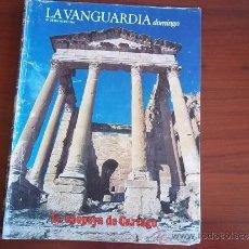 Coleccionismo Periódico La Vanguardia: LA VANGUARDIA - REV DOMINGO - 20 DE MAYO DE 1984 / LA EPOPEYA DE CARTAGO. Lote 38599955