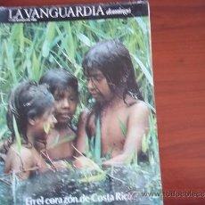 Coleccionismo Periódico La Vanguardia: LA VANGUARDIA - REV DOMINGO - 11 DE MARZO DE 1984 / EN EL CORAZON DE COSTA RICA. Lote 38600522