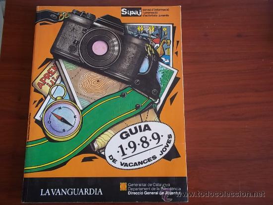 LA VANGUARDIA - GUIA 1989 DE VACANCES JOVES - DIRECCIO GENERAL DE JOVENTUT - SIPAJ (Coleccionismo - Revistas y Periódicos Modernos (a partir de 1.940) - Periódico La Vanguardia)
