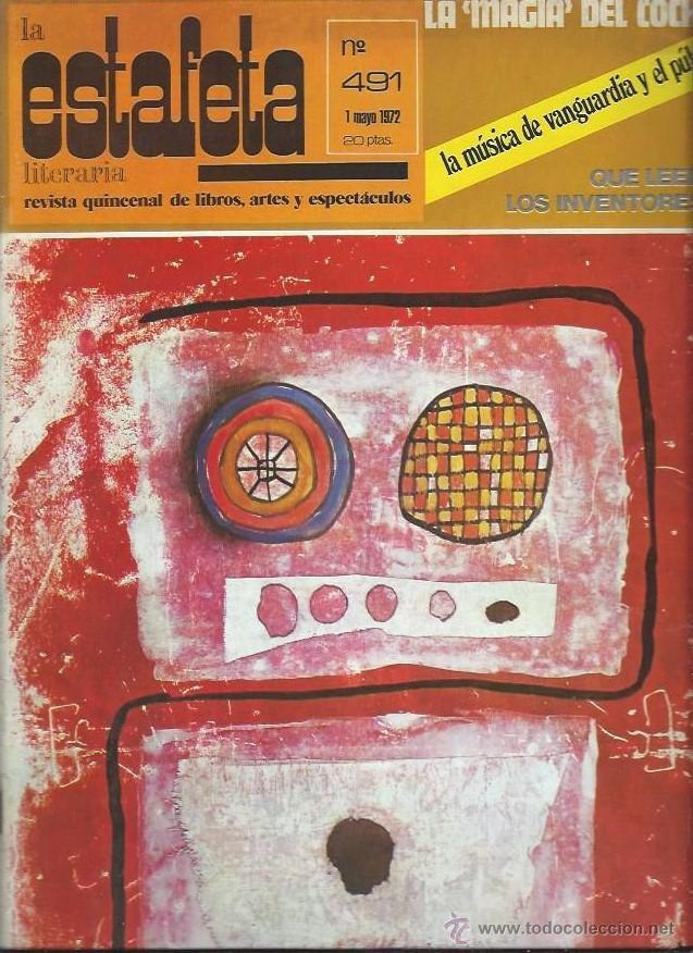 LA ESTAFETA LITERARIA Nº 491 1 MAYO 1972 , REVISTA QUINCENAL LIBROS ARTE Y ESPECTÁCULO, LEER (Coleccionismo - Revistas y Periódicos Modernos (a partir de 1.940) - Periódico La Vanguardia)