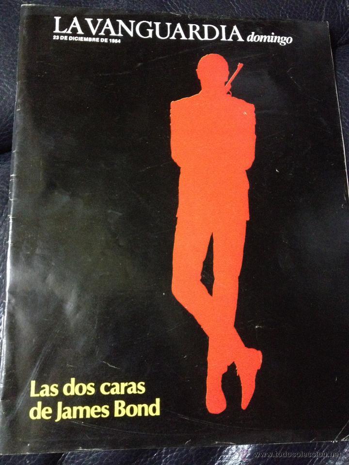 SUPLEMENTO LA VANGUARDIA - LAS DOS CARAS DE JAMES BOND - AMPLIO REPORTAJE TODOS LOS PROTAGONISTAS (Coleccionismo - Revistas y Periódicos Modernos (a partir de 1.940) - Periódico La Vanguardia)