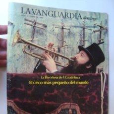 Coleccionismo Periódico La Vanguardia: REV. LA VANGUARDIA DOMINGO FRANCESC CATALÀ-ROCA EL CIRCO MÁS PEQUEÑO DEL MUNDO (16/10/1983).. Lote 42298645