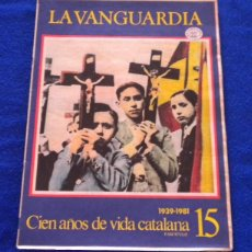 Coleccionismo Periódico La Vanguardia: CIEN AÑOS DE VIDA CATALANA (1939-1981) LA VANGUARDIA Nº15. Lote 43763991