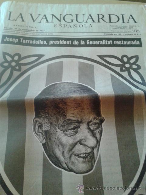LA VANGUARDIA 30 DE SETIEMBRE DE 1977 - JOSEP TARRADELLAS PRESIDENT DE LA GENERALITAT RESTAURADA (Coleccionismo - Revistas y Periódicos Modernos (a partir de 1.940) - Periódico La Vanguardia)