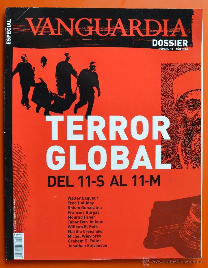 VANGUARDIA DOSSIER - Nº 10 - 2004 - TERROR GLOBAL - DEL 11-S AL 11-M (Coleccionismo - Revistas y Periódicos Modernos (a partir de 1.940) - Periódico La Vanguardia)