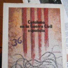 Coleccionismo Periódico La Vanguardia: CATALUÑA EN LA GUERRA CIVIL ESPAÑOLA 20 FASCÍCULOS 1986. Lote 50471253