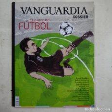 Coleccionismo Periódico La Vanguardia: VANGUARDIA DOSSIER N.º 20. EL PODER DEL FÚTBOL - JULIO/SEPTIEMBRE 2006. Lote 74110979