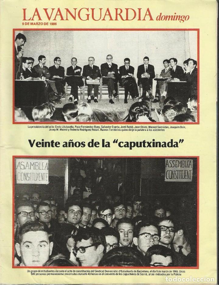REVISTA LA VANGUARDIA DOMINGO. 9 MARZO 1986. VEINTE AÑOS DE LA CAPUTXINADA. (Coleccionismo - Revistas y Periódicos Modernos (a partir de 1.940) - Periódico La Vanguardia)