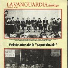 Coleccionismo Periódico La Vanguardia: REVISTA LA VANGUARDIA DOMINGO. 9 MARZO 1986. VEINTE AÑOS DE LA CAPUTXINADA.. Lote 86502448