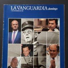 Coleccionismo Periódico La Vanguardia: LA VANGUARDIA DOMINGO.- DIEZ AÑOS DESPUÉS DE FRANCO- 17 DE NOVIEMBRE DE 1985 . Lote 118289255