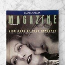 Coleccionismo Periódico La Vanguardia: LA VANGUARDIA MAGAZINE - 1994 - CIEN AÑOS EN CIEN IMAGENES, CELIA VILLALOBOS. Lote 119858651