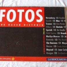 Coleccionismo Periódico La Vanguardia: FOTOS QUE HACEN HISTORIA. 1945-1991. LA VANGUARDIA EN FORMATO 41X30 CM.. Lote 126385007
