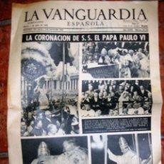 Coleccionismo Periódico La Vanguardia: LA VANGUARDIA . LA CORONACION DEL PAPA PAULO VI PABLO . 2 / / / 1963 4 PÀG. Lote 128491031